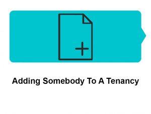 Adding Someone To A Tenancy