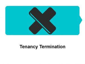 Tenancy Termination
