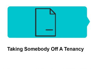 Taking Someone Off A Tenancy